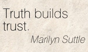 Truth Builds Trust